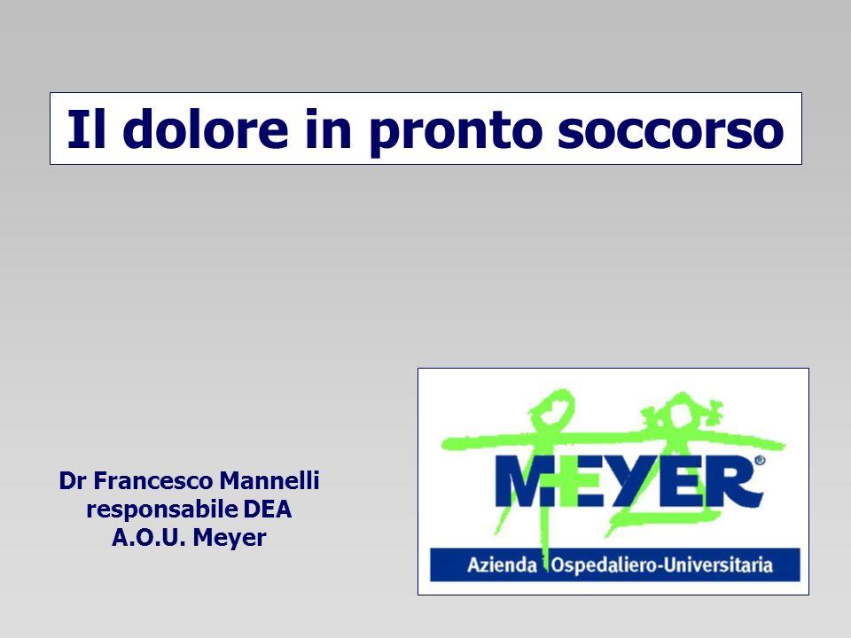 Il dolore in pronto soccorso Dr Francesco Mannelli responsabile DEA A.O.U. Meyer