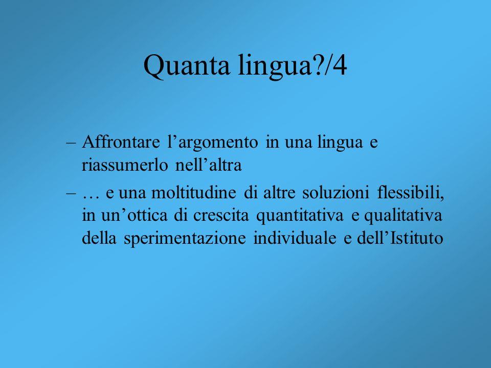 Quanta lingua?/4 –Affrontare largomento in una lingua e riassumerlo nellaltra –… e una moltitudine di altre soluzioni flessibili, in unottica di cresc