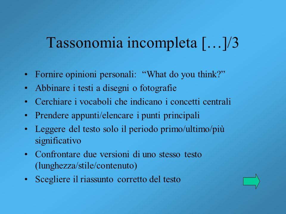 Tassonomia incompleta […]/3 Fornire opinioni personali: What do you think? Abbinare i testi a disegni o fotografie Cerchiare i vocaboli che indicano i
