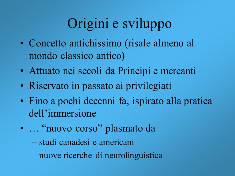 Origini e sviluppo Concetto antichissimo (risale almeno al mondo classico antico) Attuato nei secoli da Principi e mercanti Riservato in passato ai pr