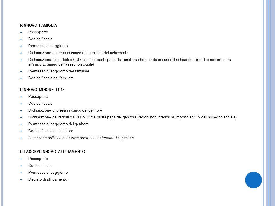 RINNOVO FAMIGLIA Passaporto Codice fiscale Permesso di soggiorno Dichiarazione di presa in carico del familiare del richiedente Dichiarazione dei redd