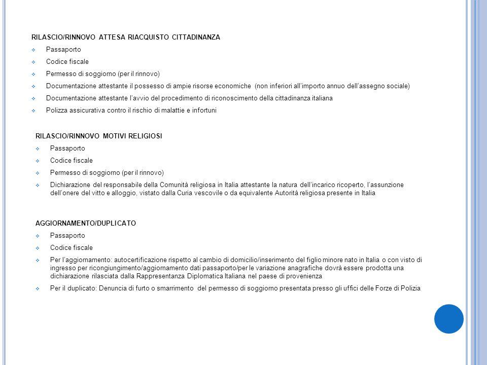 AGGIORNAMENTO/DUPLICATO Passaporto Codice fiscale Per laggiornamento: autocertificazione rispetto al cambio di domicilio/inserimento del figlio minore