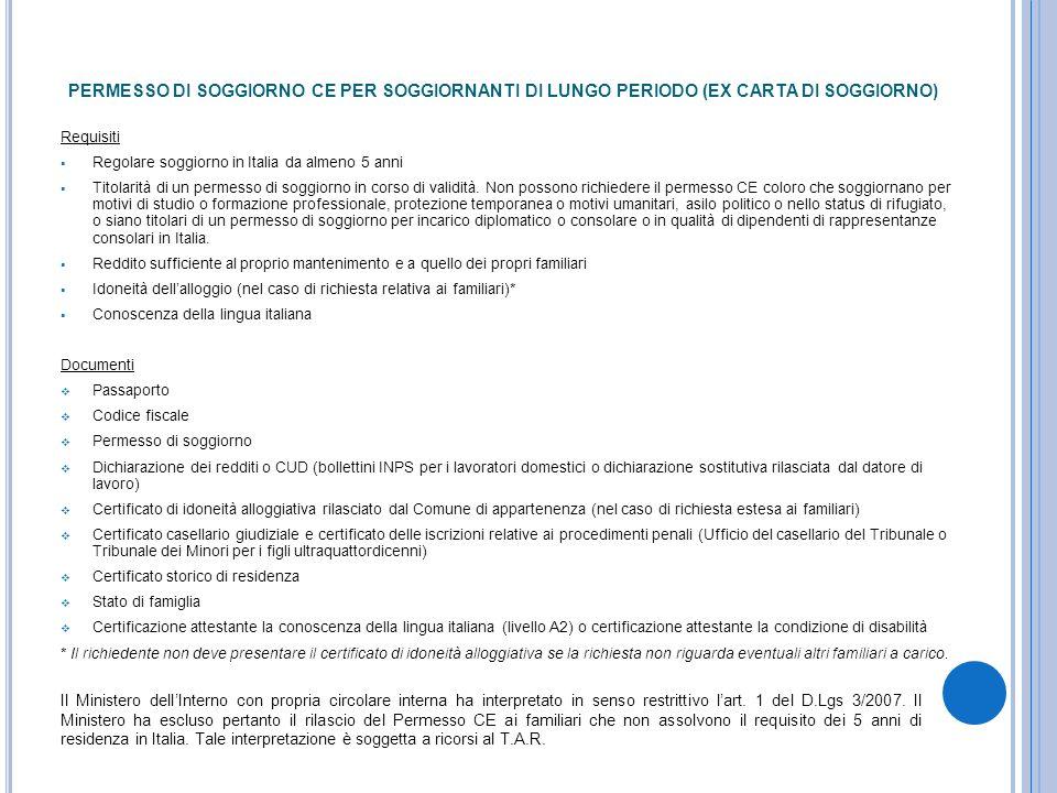 Requisiti Regolare soggiorno in Italia da almeno 5 anni Titolarità di un permesso di soggiorno in corso di validità. Non possono richiedere il permess
