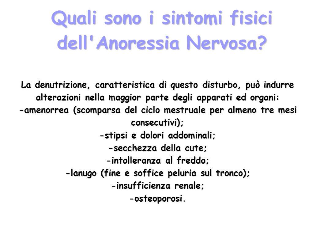 Quali sono i sintomi fisici dell'Anoressia Nervosa? La denutrizione, caratteristica di questo disturbo, può indurre alterazioni nella maggior parte de