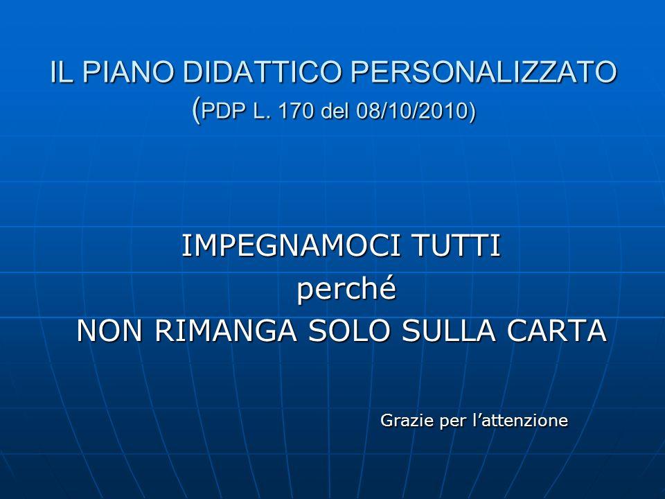 IL PIANO DIDATTICO PERSONALIZZATO ( PDP L.