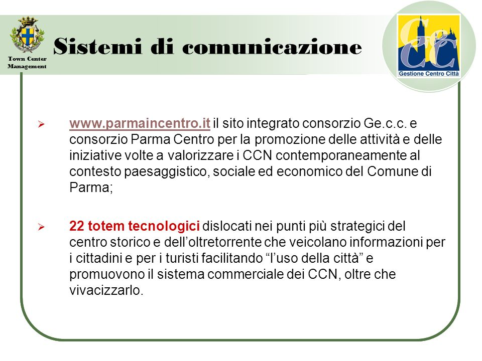 Town Center Management Sistemi di comunicazione www.parmaincentro.it il sito integrato consorzio Ge.c.c.