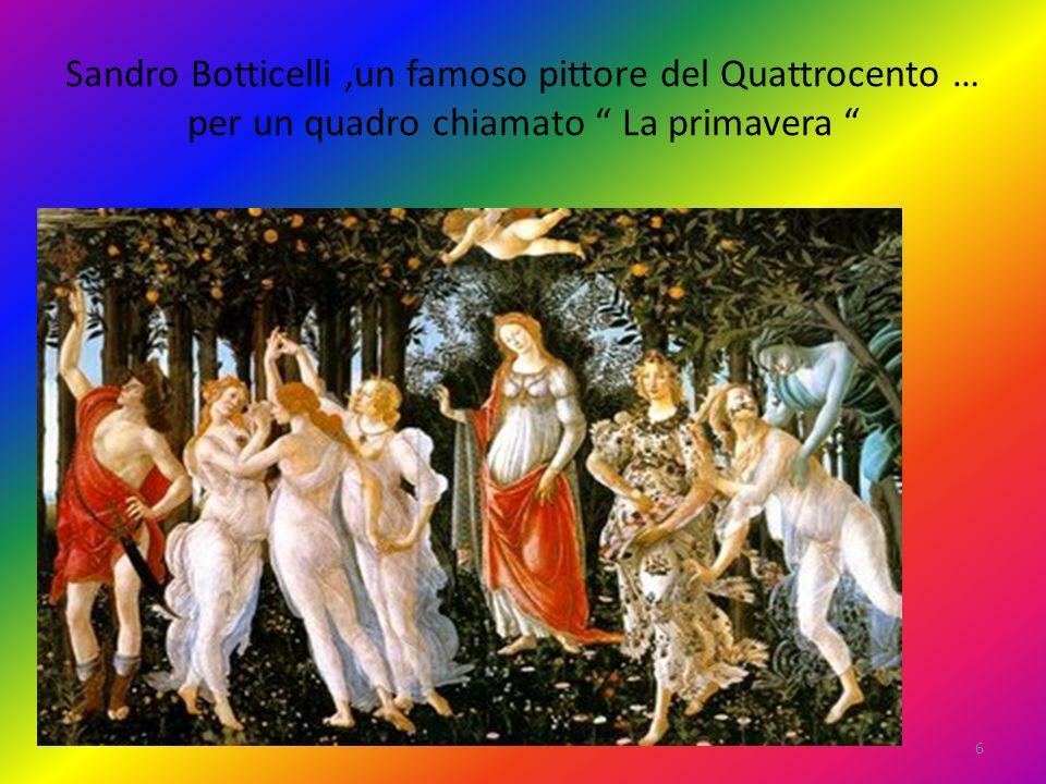 Sandro Botticelli,un famoso pittore del Quattrocento … per un quadro chiamato La primavera 6