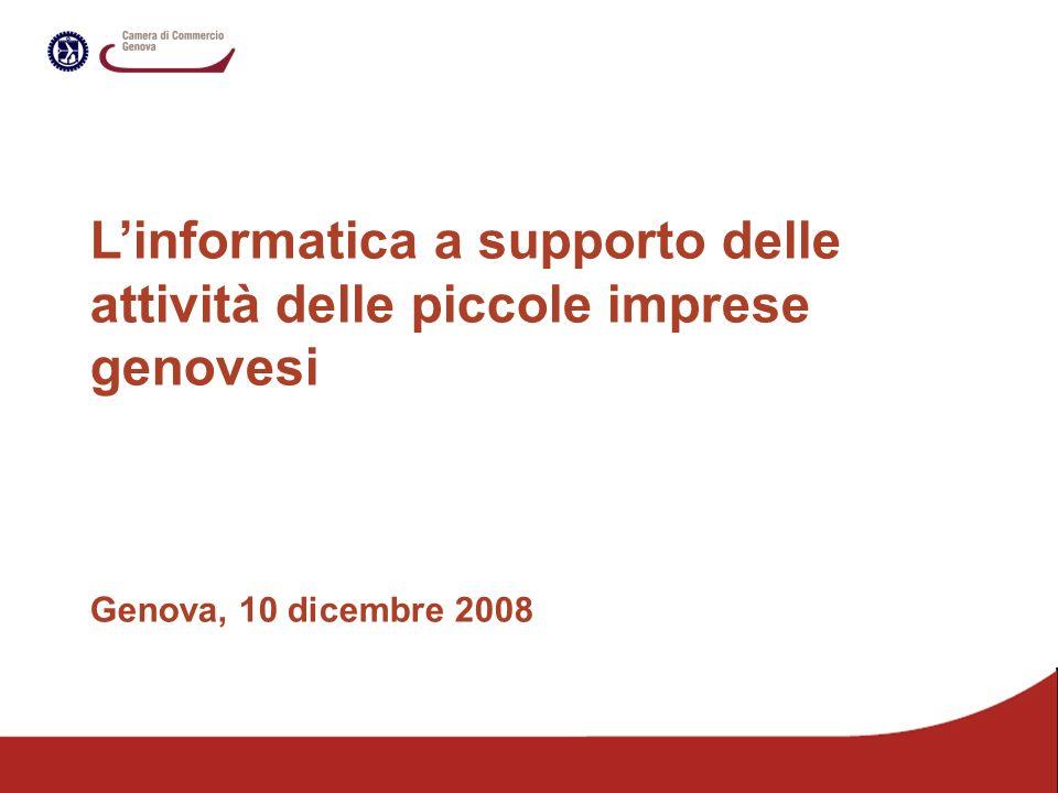 Linformatica a supporto delle attività delle piccole imprese genovesi Genova, 10 dicembre 2008