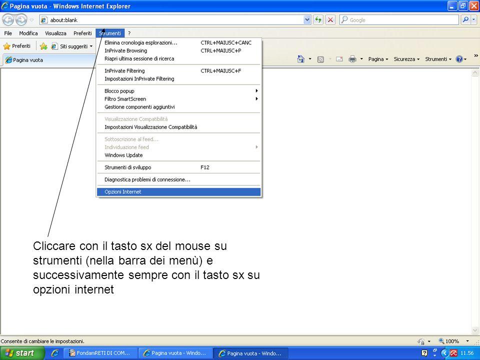 Fondamenti delle Reti di Computer 25 Cliccare con il tasto sx del mouse su strumenti (nella barra dei menù) e successivamente sempre con il tasto sx s