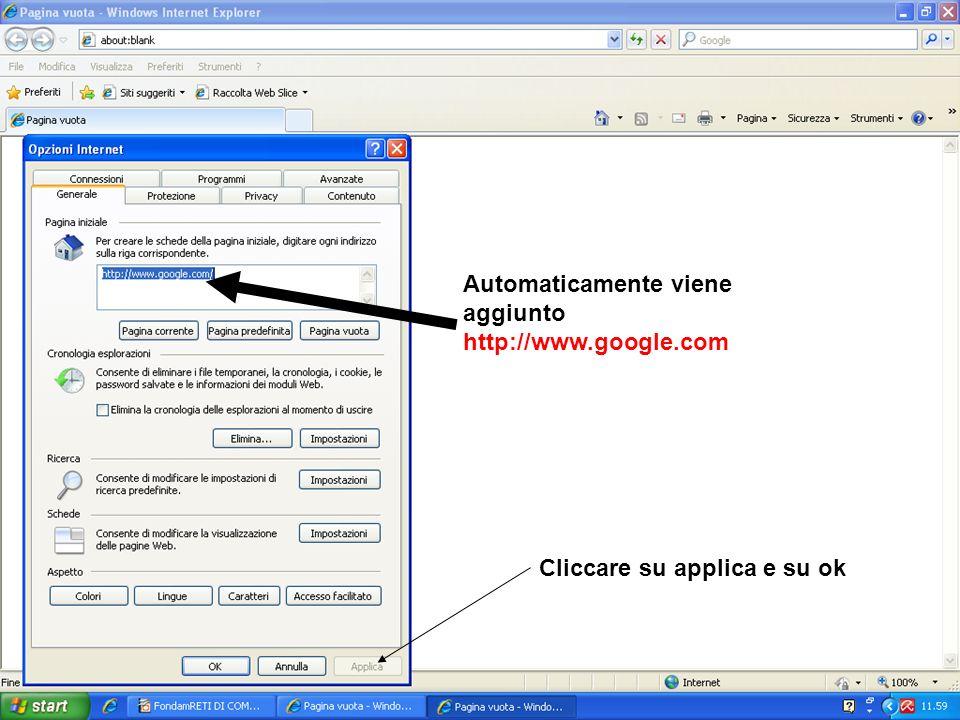 Fondamenti delle Reti di Computer 28 Automaticamente viene aggiunto http://www.google.com Cliccare su applica e su ok