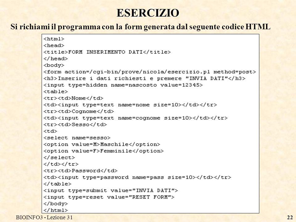 BIOINFO3 - Lezione 3122 ESERCIZIO Si richiami il programma con la form generata dal seguente codice HTML