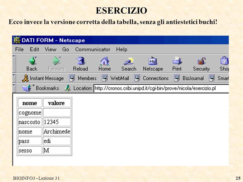 BIOINFO3 - Lezione 3125 ESERCIZIO Ecco invece la versione corretta della tabella, senza gli antiestetici buchi!