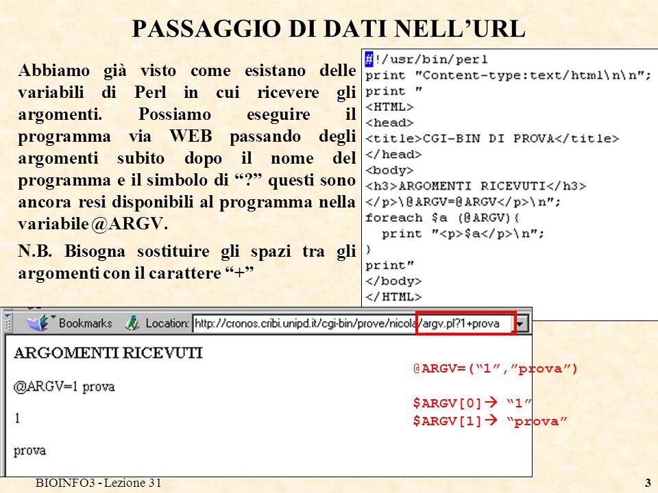 BIOINFO3 - Lezione 314 INVIO DI DATI DA FORM (METODO GET) LURL con i dati già prefissati può essere utilizzato direttamente come link ipertestuale in una pagina WEB.