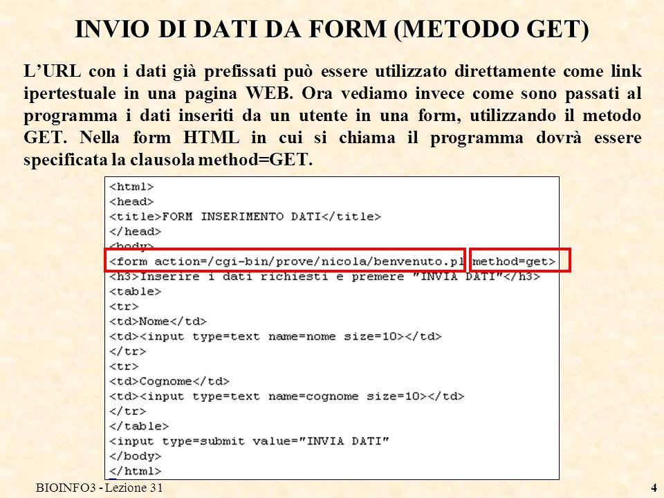 BIOINFO3 - Lezione 3115 IL CGI-BIN Scriviamo il programma provapost.pl che deve ricevere i dati
