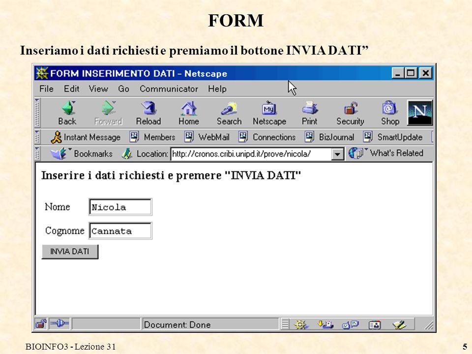 BIOINFO3 - Lezione 316 METODO GET Con il metodo get il browser crea lURL del programma da eseguire prendendo lURL specificata nellaction della form, aggiungendoci .