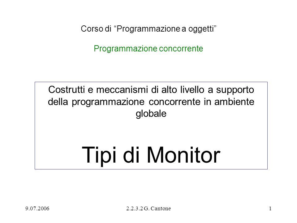 9.07.20062.2.3.2 G. Cantone1 Corso di Programmazione a oggetti Programmazione concorrente Costrutti e meccanismi di alto livello a supporto della prog