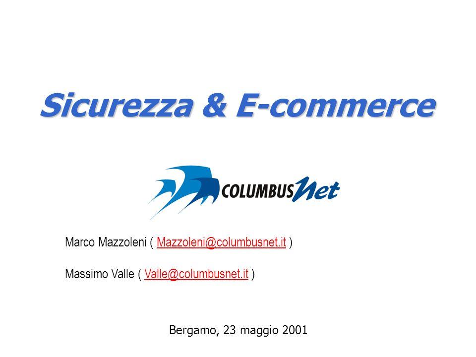 Bergamo, 23 maggio 2001 Marco Mazzoleni ( Mazzoleni@columbusnet.it )Mazzoleni@columbusnet.it Massimo Valle ( Valle@columbusnet.it )Valle@columbusnet.i