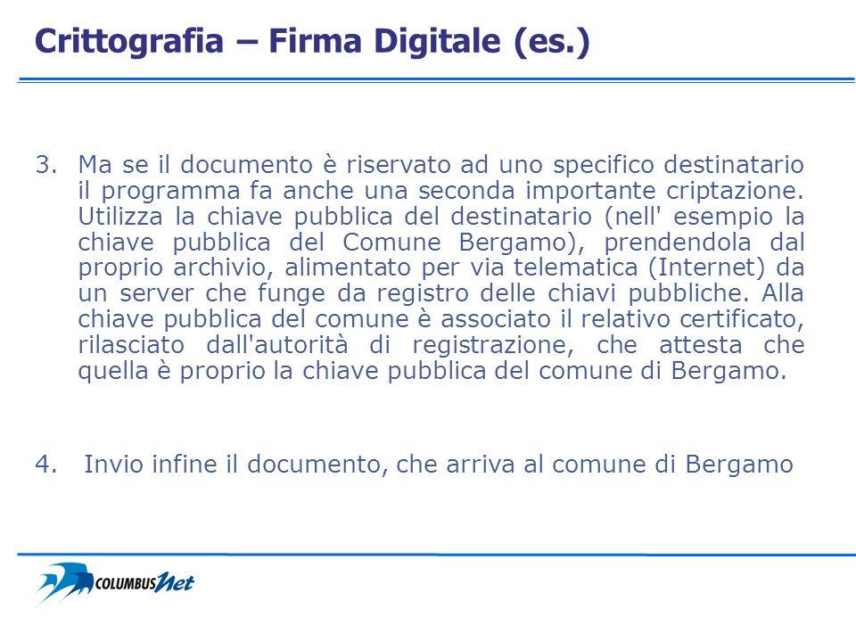 Crittografia – Firma Digitale (es.) 3.Ma se il documento è riservato ad uno specifico destinatario il programma fa anche una seconda importante cripta