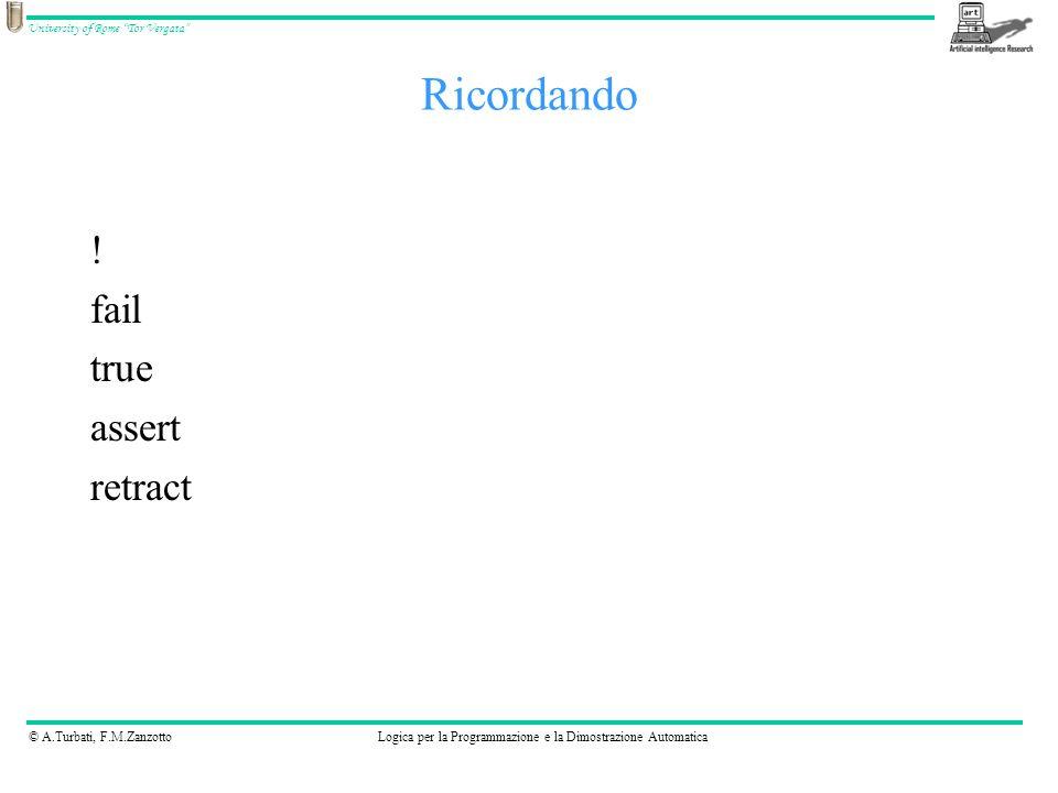© A.Turbati, F.M.ZanzottoLogica per la Programmazione e la Dimostrazione Automatica University of Rome Tor Vergata Dividere le parole in una frase Prelevando da input, generare il predicato: /*getsentence( Wordlist)*/ vero se in input cè una sequenza di caratteri che termina col punto e questa sequenza è messa in una lista di parole.