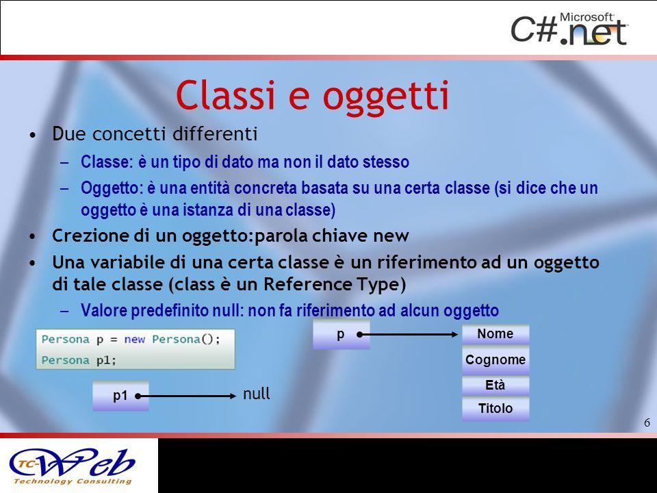 Classi e oggetti Due concetti differenti – Classe: è un tipo di dato ma non il dato stesso – Oggetto: è una entità concreta basata su una certa classe