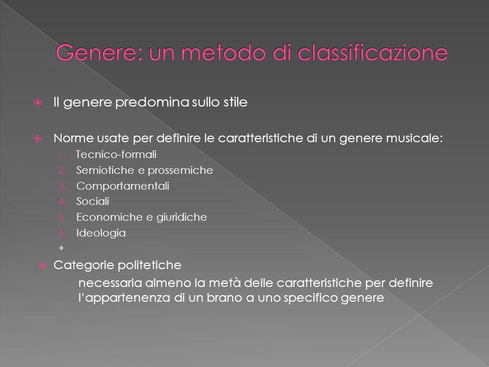Il genere predomina sullo stile Norme usate per definire le caratteristiche di un genere musicale: 1.