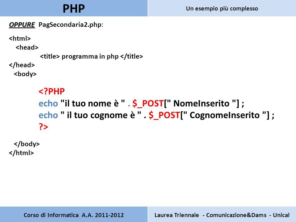 OPPURE OPPURE PagSecondaria2.php: programma in php < PHP echo il tuo nome è .