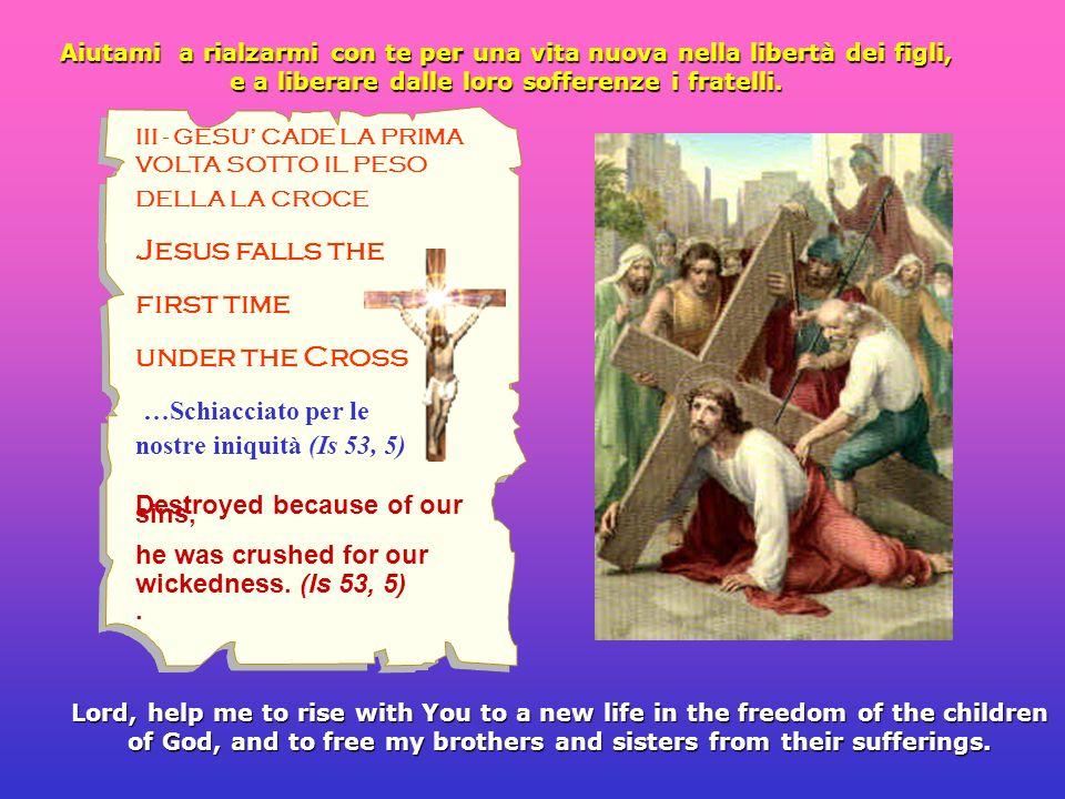 IV - GESU INCONTRA LA MADRE Jesus meets His Mother …e anche a te una spada trafiggerà lanima (Lc 2, 35) while a sword will pierce your own soul.
