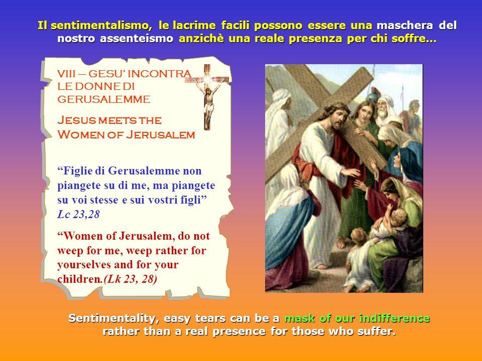 IX - GESU CADE PER LA TERZA VOLTA Jesus falls the Third Time Noi che siamo forti abbiamo il dovere di sopportare linfermità dei deboli, senza compiacere a noi stessi.