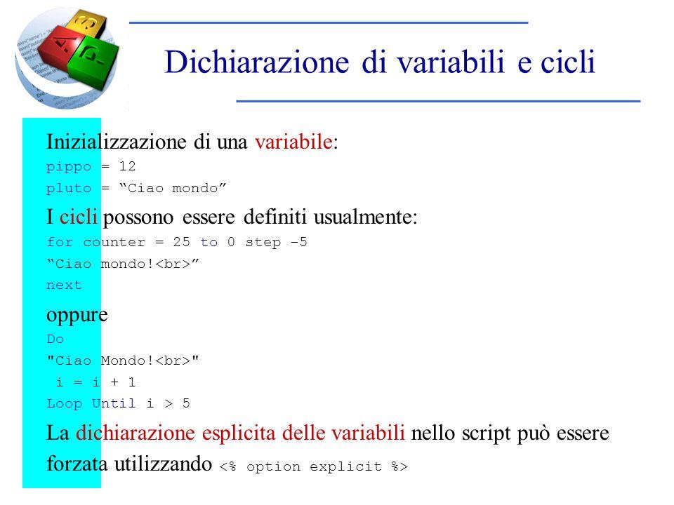 Dichiarazione di variabili e cicli Inizializzazione di una variabile: pippo = 12 pluto = Ciao mondo I cicli possono essere definiti usualmente: for co