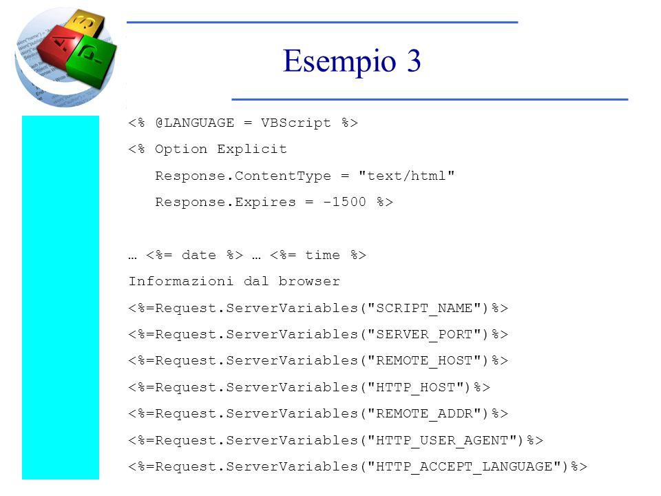 Esempio 3 <% Option Explicit Response.ContentType =