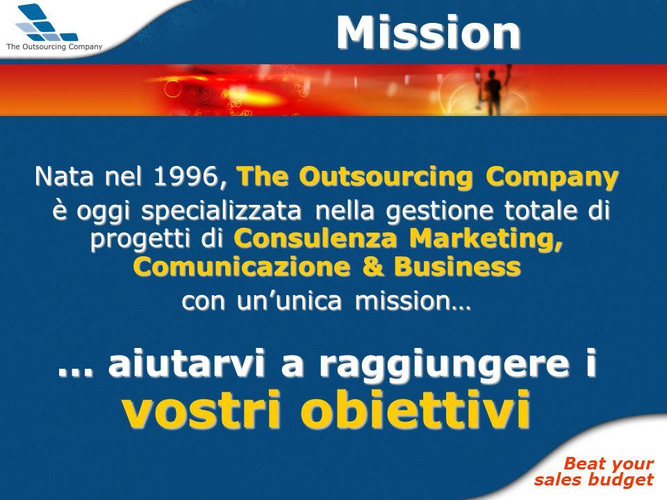 Mission Nata nel 1996, The Outsourcing Company è oggi specializzata nella gestione totale di progetti di Consulenza Marketing, Comunicazione & Busines
