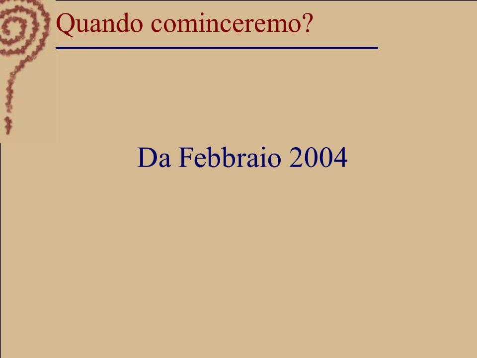 Quando cominceremo Da Febbraio 2004