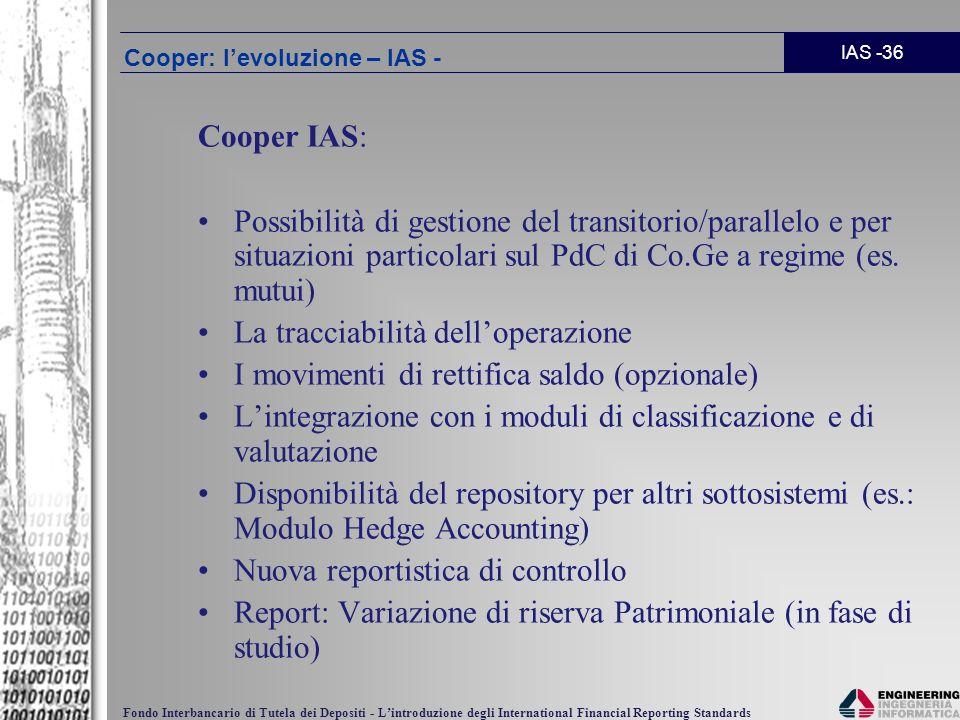 IAS -36 Fondo Interbancario di Tutela dei Depositi - Lintroduzione degli International Financial Reporting Standards Cooper IAS: Possibilità di gestio