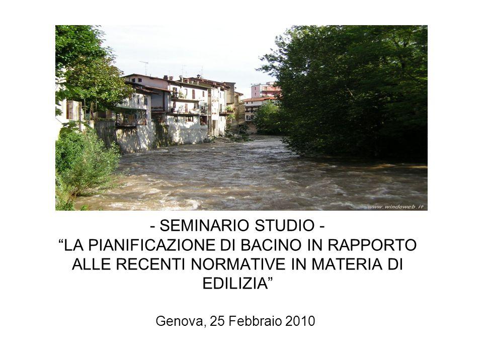 - SEMINARIO STUDIO - LA PIANIFICAZIONE DI BACINO IN RAPPORTO ALLE RECENTI NORMATIVE IN MATERIA DI EDILIZIA Genova, 25 Febbraio 2010
