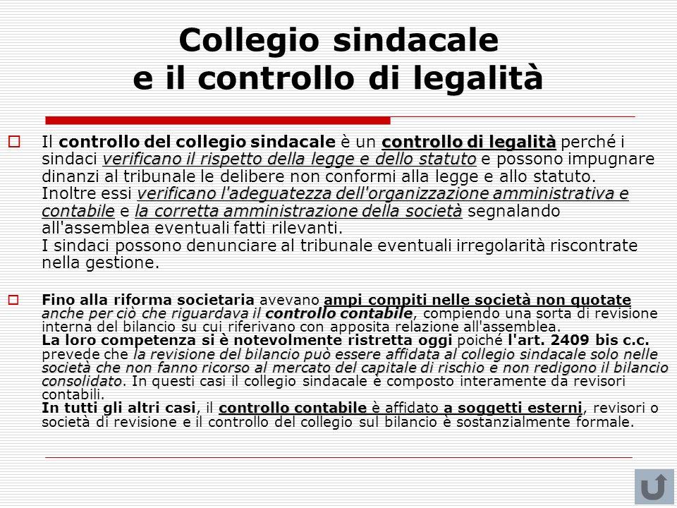 Collegio sindacale e il controllo di legalità controllo di legalità verificano il rispetto della legge e dello statuto verificano l'adeguatezza dell'o