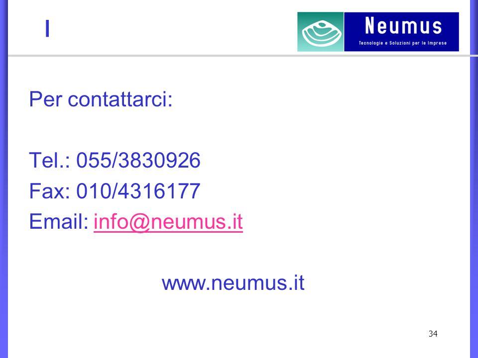 34 I Per contattarci: Tel.: 055/3830926 Fax: 010/4316177 Email: info@neumus.itinfo@neumus.it www.neumus.it