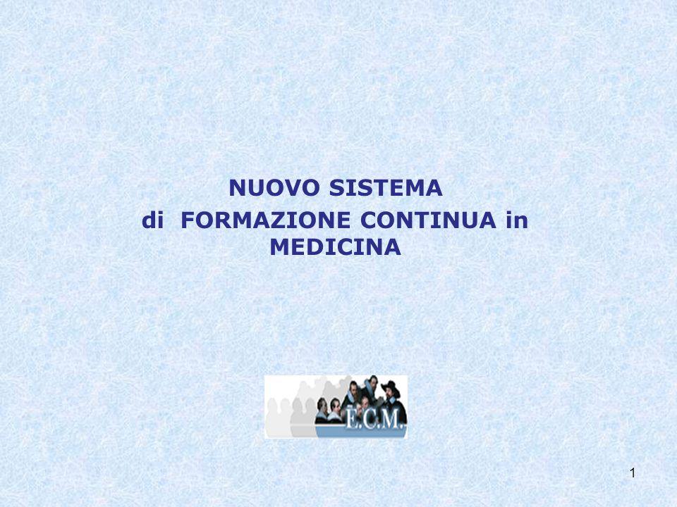 1 NUOVO SISTEMA di FORMAZIONE CONTINUA in MEDICINA