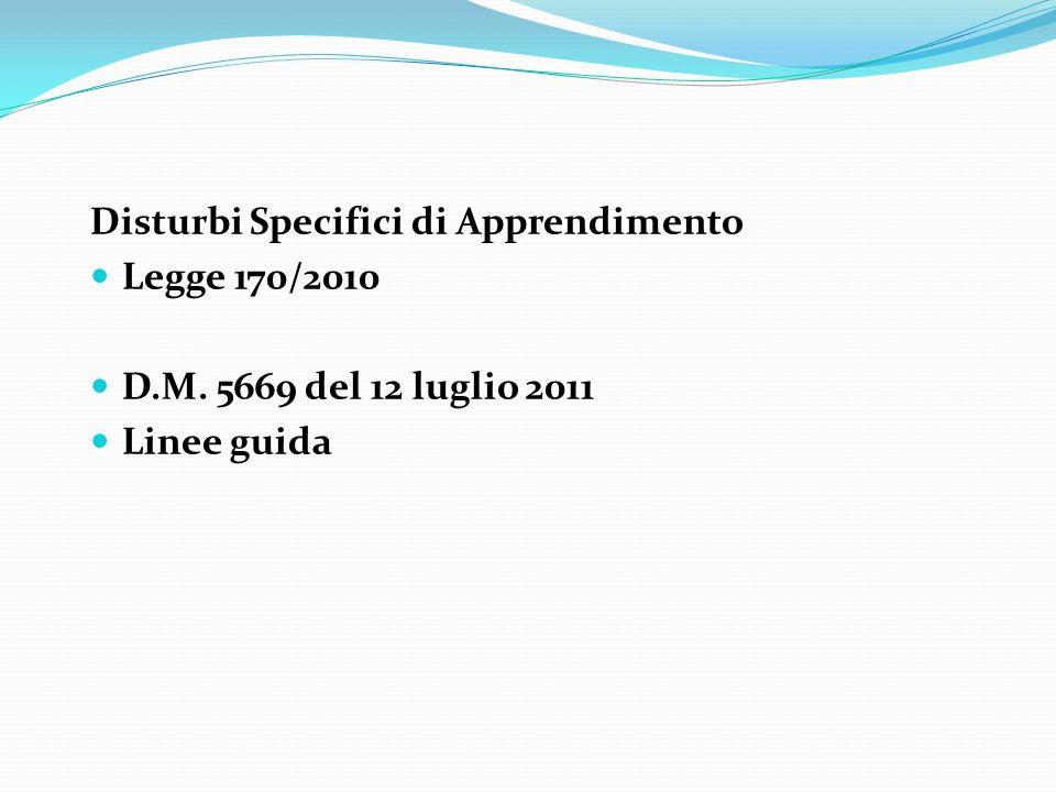 D.M.5669/11 La legge 170/11 Art. 3 170/11 Diagnosi Art.