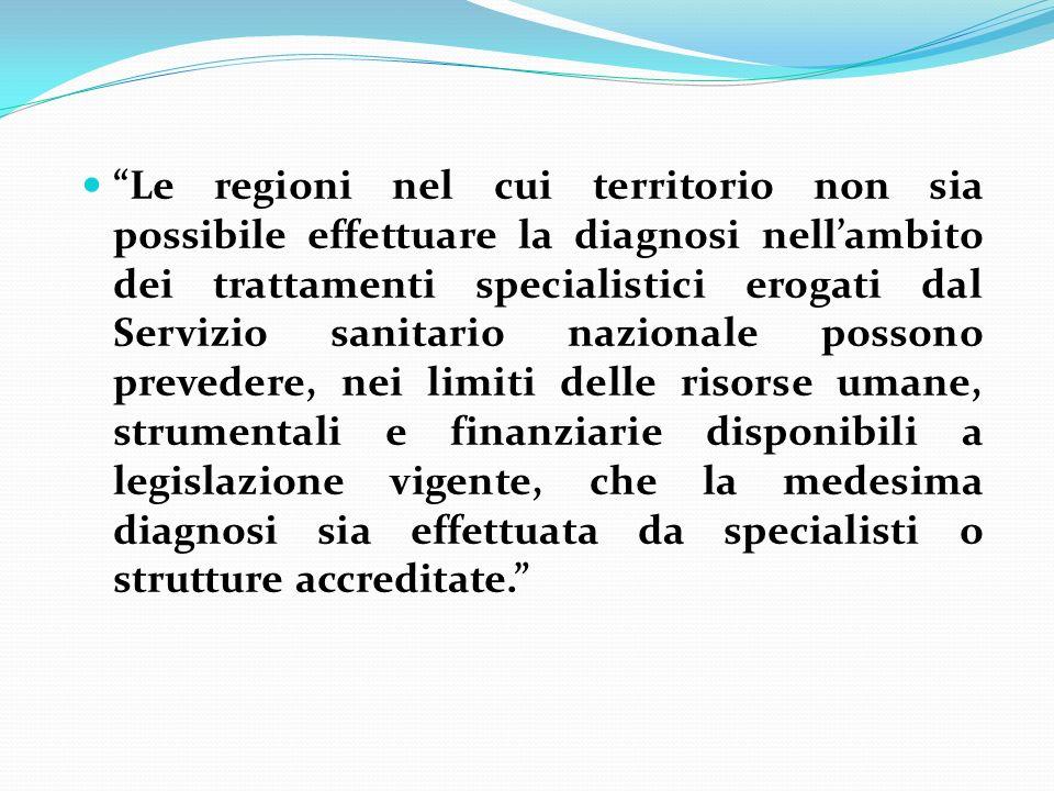 Le regioni nel cui territorio non sia possibile effettuare la diagnosi nellambito dei trattamenti specialistici erogati dal Servizio sanitario naziona