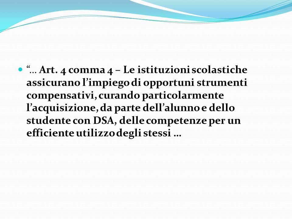 Art. 4 comma 4 – Le istituzioni scolastiche assicurano limpiego di opportuni strumenti compensativi, curando particolarmente lacquisizione, da parte d