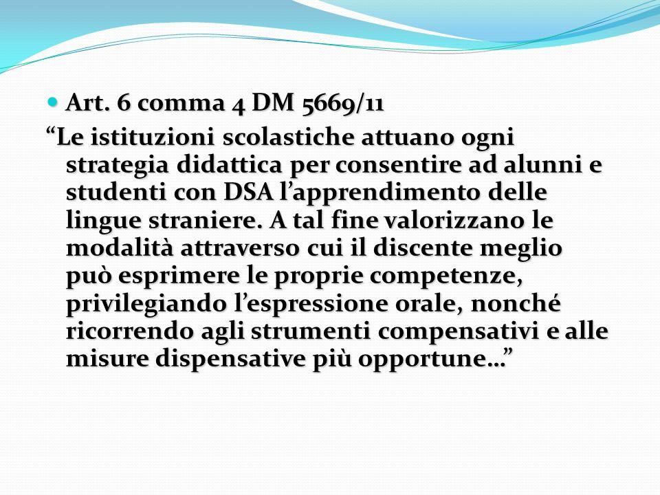 Art. 6 comma 4 DM 5669/11 Art. 6 comma 4 DM 5669/11 Le istituzioni scolastiche attuano ogni strategia didattica per consentire ad alunni e studenti co
