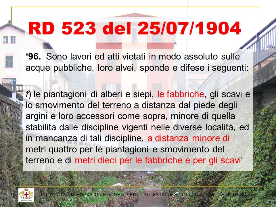 RD 523 del 25/07/1904 96. Sono lavori ed atti vietati in modo assoluto sulle acque pubbliche, loro alvei, sponde e difese i seguenti: f) le piantagion