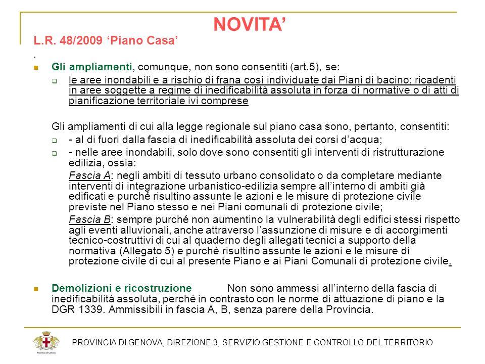 L.R. 48/2009 Piano Casa. Gli ampliamenti, comunque, non sono consentiti (art.5), se: le aree inondabili e a rischio di frana così individuate dai Pian