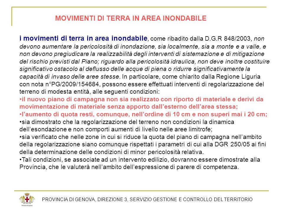 i movimenti di terra in area inondabile, come ribadito dalla D.G.R 848/2003, non devono aumentare la pericolosità di inondazione, sia localmente, sia