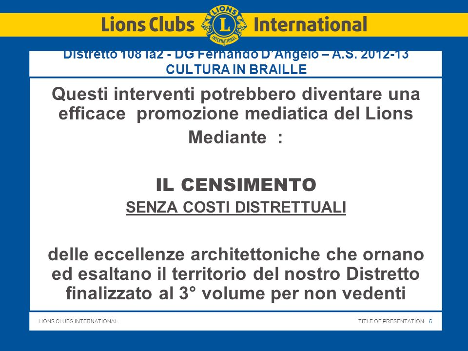 LIONS CLUBS INTERNATIONALTITLE OF PRESENTATION 5 Distretto 108 Ia2 - DG Fernando DAngelo – A.S.