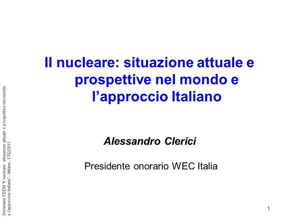 12 Seminario FEEM Il nucleare: situazione attuale e prospettive nel mondo e lapproccio Italiano - Milano, 1702/2011