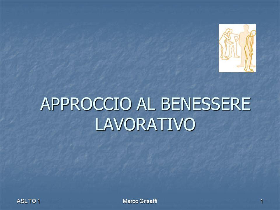 APPROCCIO AL BENESSERE LAVORATIVO ASL TO 1Marco Grisaffi1
