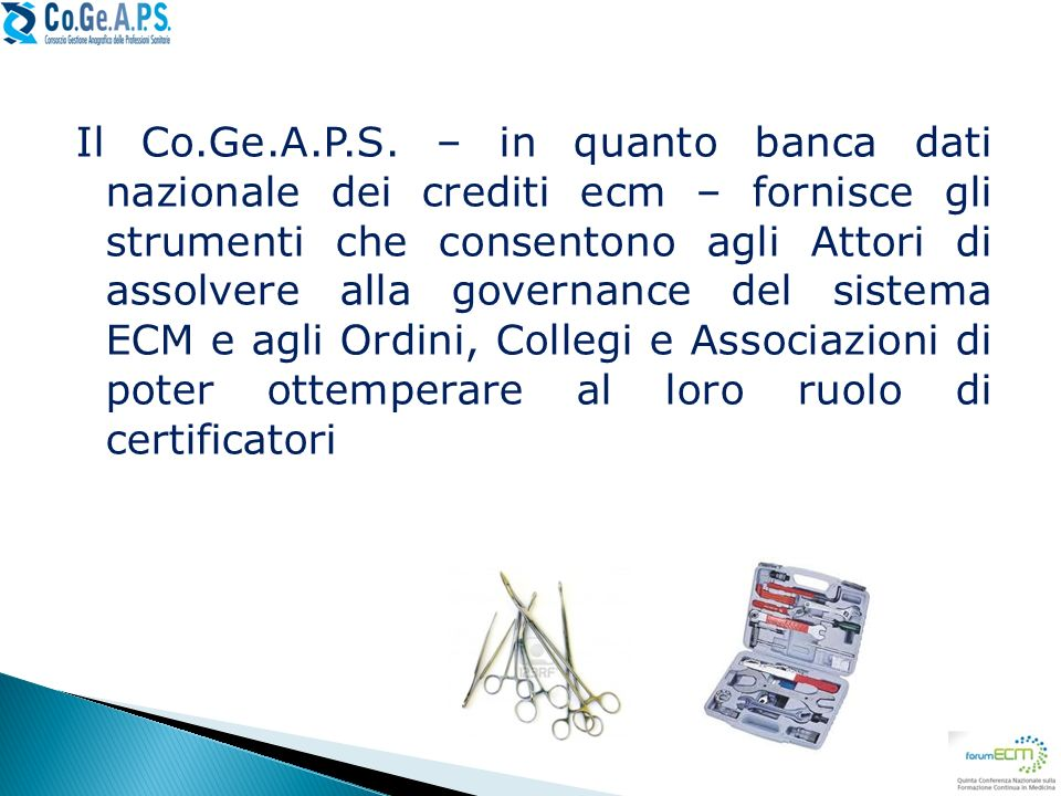 Il Co.Ge.A.P.S. – in quanto banca dati nazionale dei crediti ecm – fornisce gli strumenti che consentono agli Attori di assolvere alla governance del