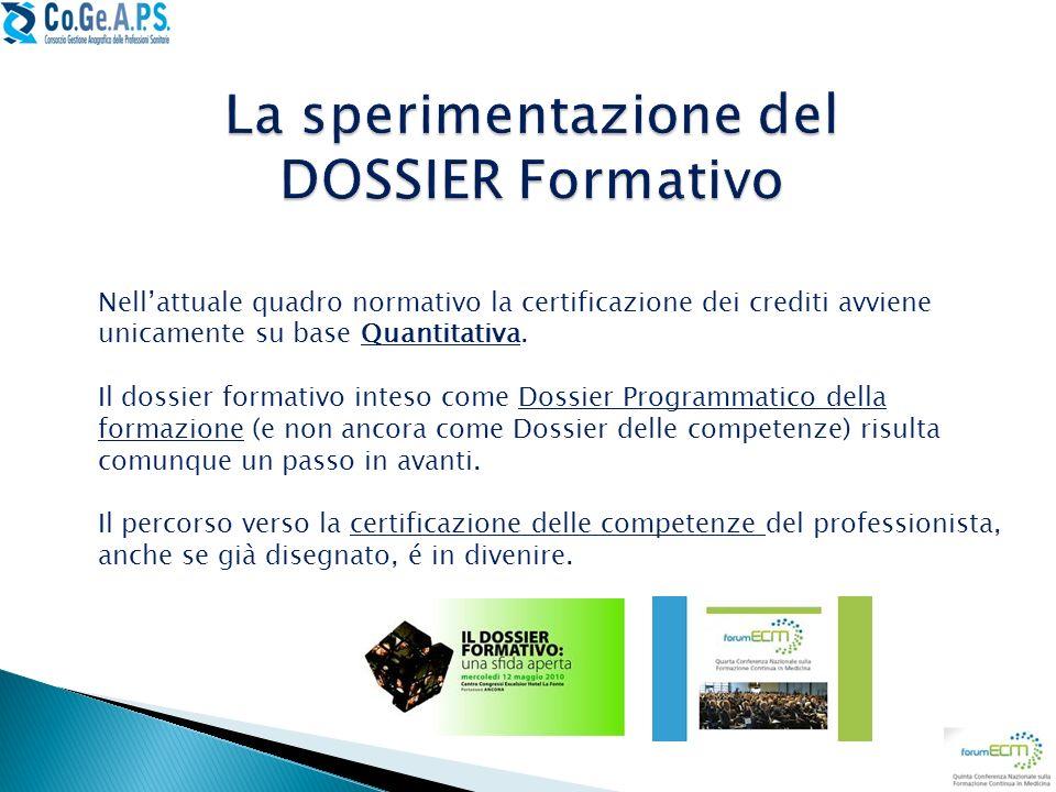 Nellattuale quadro normativo la certificazione dei crediti avviene unicamente su base Quantitativa. Il dossier formativo inteso come Dossier Programma