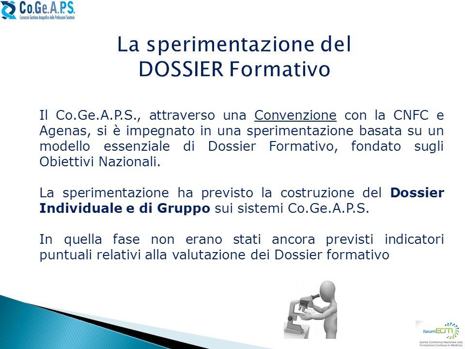 Il Co.Ge.A.P.S., attraverso una Convenzione con la CNFC e Agenas, si è impegnato in una sperimentazione basata su un modello essenziale di Dossier For